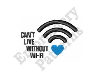 Cant Live Without Wi-Fi - Machine Embroidery Design