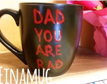 Coffee/Tea/Cup/Mug/Custom/Personalized/Funny/Dad you are rad./ Father's Day/Funny mug/Birthday gift/Funny gift