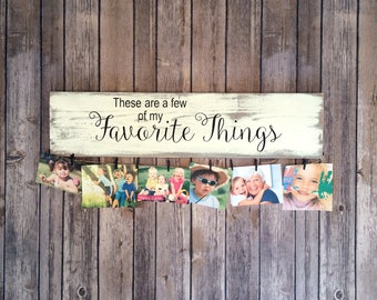 """These Are A Few Of My Favorite Things Photo Holder Sign, Mother's Day Gift, 23"""" X 5.5"""""""