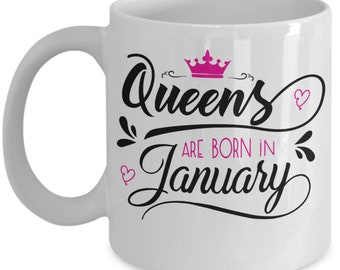 Ladies Gift : Queens are born in January Mug