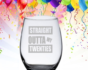30th Birthday Gift for Her, 30th Birthday Wine Glass, Straight Outta My Twenties, Dirty 30, 30th Birthday Party, 30th Birthday Present