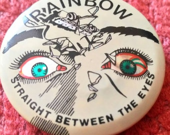 Rainbow ! Straight Between the Eyes , mirror eyes !! button brooch, Made in england.