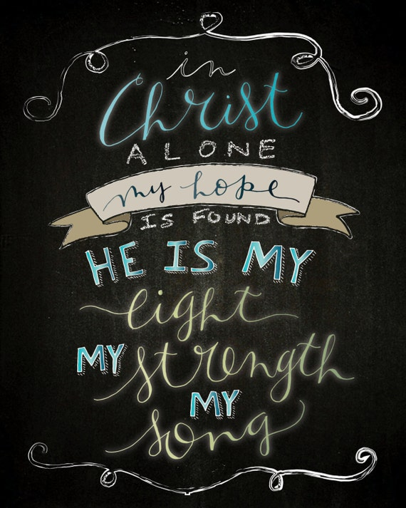 "Christian PRINTABLE * Chalkboard Style ""In Christ Alone"" Handlettered Inspirational Quote 8x10 Digital Download"