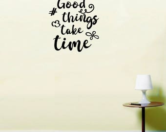 Good things take time instawall inspirational quote sticker vinyl wall art LSWA98416