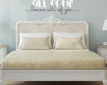 All of Me Loves All Of You - Vinyl Wall Art - Marriage Wall Decor