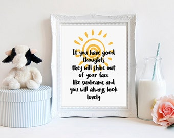 If you have good thoughts, they will shine out of your face like sunbeams, Roald Dahl quote, sunbeams quote, lovely quote, literary quotes