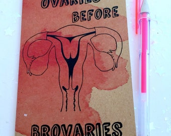 Ovaries Before Brovaries Small Journal/ Uterus Notebook/ Girl Power Notebook/ Feminist Gifts and Favors/ Plain, Lined, Sqaures Paper Choice