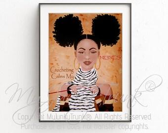 Crocheting Calms My Nerves Natural Hair Art  African American Art Black Woman Afro Puffs Art Print
