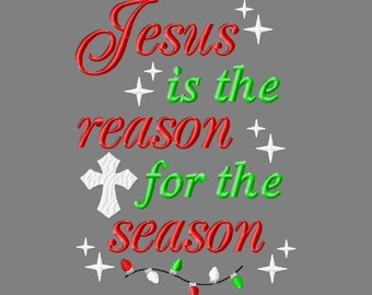 Buy 3 get 1 free! Jesus is the reason for the season embroidery design 4x4 5x7 6x10