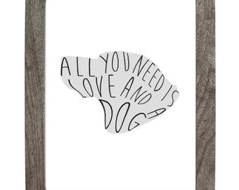 All You Need is Love and a Dog Silhouette Print
