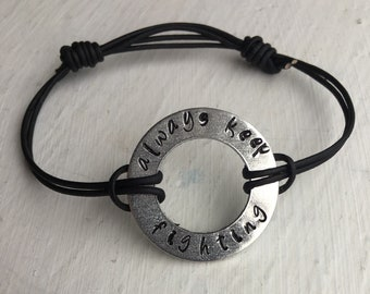 ALWAYS KEEP FIGHTING washer bracelet/adjustable/personalize/customize/ hand stamped