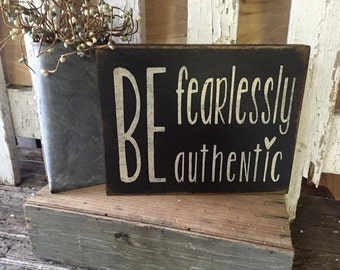 Inspirational Box Sign * Inspirational Home decor * Be Fearlessly Authentic * box sign * made in Canada by Prim Pickins