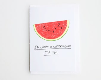 Dirty Dancing I'd Carry A Watermelon For You Card