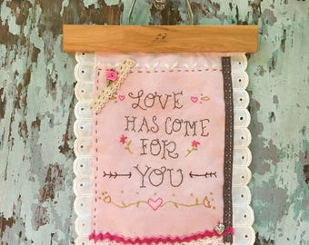 Love Has Come For You Wall Hanging Patch Up Your Troubles Embroidered