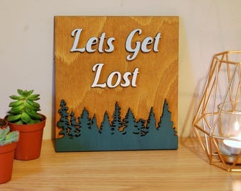 Let's Get Lost, Wooden Sign, Wanderlust, House Sign, Travel Decor, Rustic Sign, Travel Gift, Housewarming