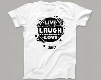 """The Black and White """"Live Laugh Love"""" White, Soft-Fitted Tee-Shirt Top"""