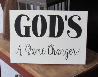 GOD'S A Game Changer-Wood Sign-Painted-Faith-Wall Decor