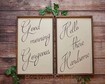 Good Morning Gorgeous & Hello There Handsome Signs  - Wood sign - sign - love - couple - home decor - decor