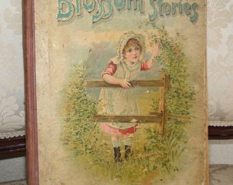 Vintage 1898 Blossom Stories Children's Book Lothrop Publishing Co.