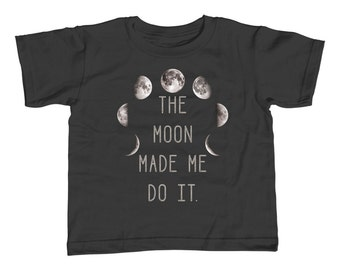 The Moon Made Me Do It Kids T-Shirt - Astronomy Space Lunar Cycle Geeky Nerdy Moon Phases Nature - Youth and Toddler Sizes - 2T-Youth Large