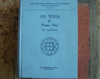 ON YOGA II, Tome One by Sri Aurobindo, First University Edition, 1958, Sri Aurobindo Ashram, Pondicherry, Vintage Indian Spirituality