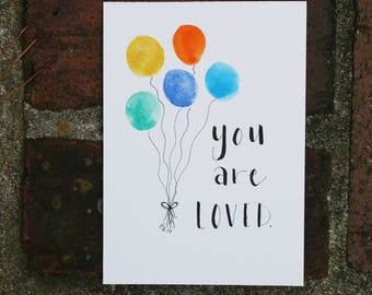 "Watercolor balloons// ""You are Loved""// 5x7 in"