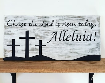 Christ the Lord is risen today! Alleluia! Large wood sign