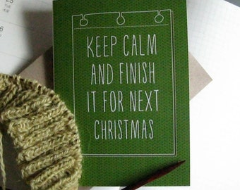 Keep calm and finish it for next Christmas greeting card