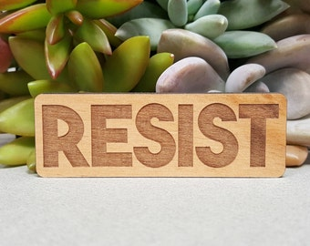 RESIST Magnet - Laser Engraved Alder Wood - Fridge Magnet - Hashtag - Never Trump - Not My President