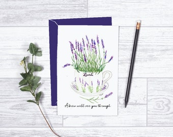 "A Brew Will See You Through - Note Card - Gifts - 4""x6"" - Individual Card - Lavender - Nature Greeting Card - Tea Cup - Encouragement"