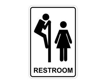 "Funny Restroom Aluminum Sign Heavy Gauge No Rust 12"" x 18"""