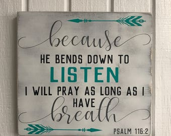 Because He Bends down To Listen