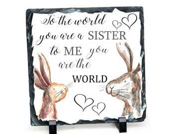 Beautiful sister natural slate rabbit sign, display sign, plaque birthday, Sister, sister gift, slate sign