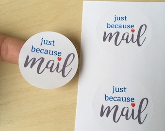 """Just because mail stickers - 50 1.5"""" circular mail Stickers"""