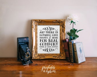 Quote print art, Jane Austen wall Quote print, wall art decor poster, digital - Ah There is nothing like staying at home... Printable Wisdom
