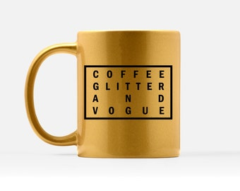 Coffee Glitter and Vogue Mug - Glitter Mugs - Gold Girly Mug - Glitter Coffee Mug - Fashion Mug - Trendy Gold Mug - Cute Mug for BFF