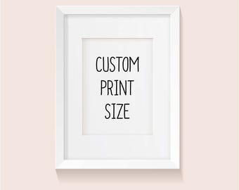 DIGITAL PRINTABLE CUSTOM Size Change Modification Request Add on Art Print diy Wall Decor Bedroom Kitchen Home