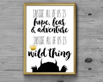 Inside All Of Us Is a Wild Thing Printable, First Birthday, Wild One, 1