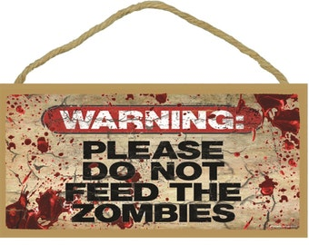 "Warning Please Do Not Feed The Zombies Funny Walker Sign 5""X10"" Blood Splatter"