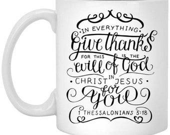 1 Thessalonians 5:18 11 oz. White Mug