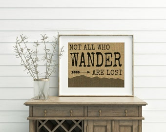 Not All Who Wander Are Lost Burlap Print - Not All Those Who Wander Are Lost - JRR Tolkien - Travel Quotes - Travel Quote Print - Wanderlust