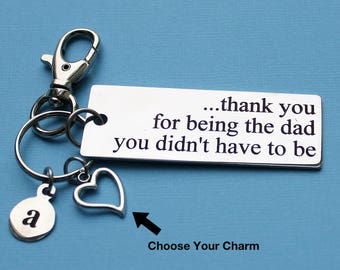 Personalized Step Dad Key Chain Thank You For Being The Dad You Didn't Have To Stainless Steel Customized with Your Charm & Initial - K430