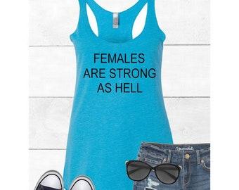 Females are strong as hell shirt Fitted Tank Top shirt , girl power, strong woman, tough girl, kimmy schmidt shirt, feminist