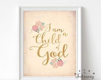 I am a Child of God Printable Art Print, Bible Verse Nursery Art Print. Pink Gold Floral Bible Verse Art Print (Instant Download) No.P116