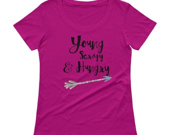 Young, Scrappy & Hungry! Ladies' Scoopneck T-Shirt