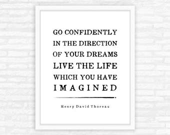 Go confidently in the direction of your dreams, Henry David Thoreau quote print, Inspirational home decor