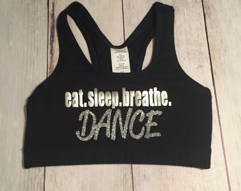 Dance Sports Bra, Eat.Sleep.Breathe. DANCE