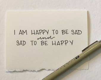 Happy To Be Sad