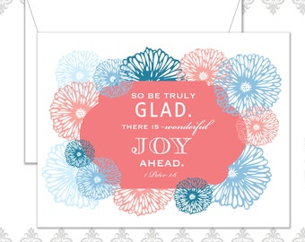Bible Verse Card, Christian encouragement card, Religious Card, Modern Bible Verse Card, Modern Flower Card, Be Truly Glad, Joy Ahead