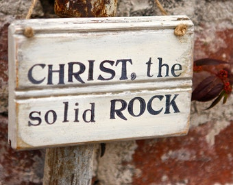 Hymn Sign | Christ The Solid Rock | Rustic Sign | Hymn Sign| Scripture Sign